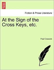 At The Sign Of The Cross Keys, Etc. - Paul Creswick