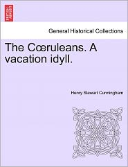 The C Ruleans. A Vacation Idyll. - Henry Stewart Cunningham