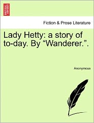 Lady Hetty: a story of to-day. By