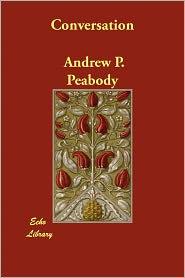 Conversation - Andrew P. Peabody