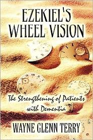 Ezekiel's Wheel Vision: The Strengthening of Patients with Dementia