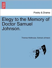 Elegy To The Memory Of Doctor Samuel Johnson. - Thomas Hobhouse, Samuel Johnson