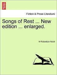 Songs Of Rest ... New Edition ... Enlarged. - W Robertson Nicoll