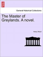 The Master Of Greylands. A Novel.
