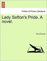 Lady Sefton's Pride. A Novel.