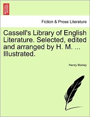 Cassell's Library Of English Literature. Selected, Edited And Arranged By H.M. . Illustrated. - Henry Morley