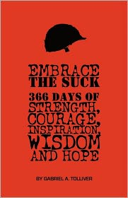 Embrace the Suck: 366 Days of courage, strength, inspiration, wisdom and Hope - Gabriel A. Tolliver, Designed by Jay Bird Lathon