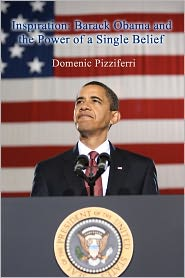Inspiration: Barack Obama and the Power of a Single Belief - Domenic Pizziferri