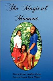 The Magical Moment - Venesa Evans