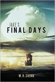 Jake's Final Days - W. R. Shinn