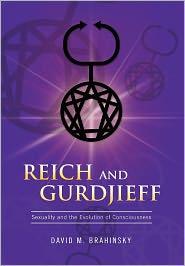 Reich And Gurdjieff David M. Brahinsky Author