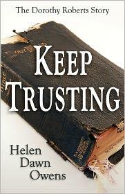 Keep Trusting - The Dorothy Roberts Story - Helen Dawn Owens