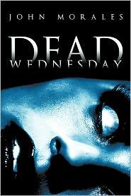 Dead Wednesday John Morales Author