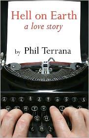 Hell on Earth: A Love Story - Phil Terrana