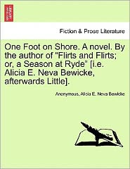 One Foot on Shore. A novel. By the author of