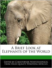 A Brief Look At Elephants Of The World - Christopher Wortzenspeigel