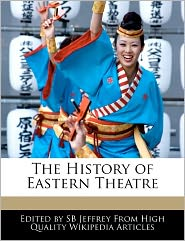 The History Of Eastern Theatre - Sb Jeffrey