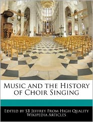 Music And The History Of Choir Singing - Sb Jeffrey