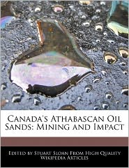 Canada's Athabascan Oil Sands: Mining and Impact