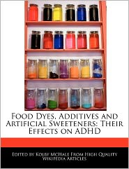 Food Dyes, Additives And Artificial Sweeteners - Kolby Mchale