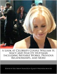 A Look At Celebrity Couple William H. Macy And Felicity Huffman Including Notable Works, Previous Relationships, And More - Lyle Simon