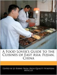 A Food Lover's Guide To The Cuisines Of East Asia - Jo Burns