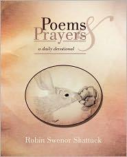 Poems And Prayers - Robin Swenor Shattuck