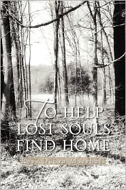 To Help Lost Souls Find Home Rev Debra Marshall Author