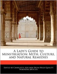 A Lady's Guide To Menstruation - Charlotte Adelaide