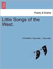 Petronella. , O: Little Songs of the West.
