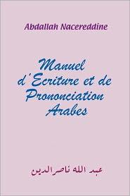 Manuel D'Ecriture Et de Prononciation Arabes