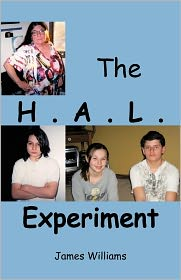 The H.A.L. Experiment James Williams Author
