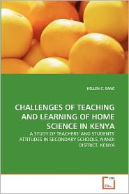 Challenges Of Teaching And Learning Of Home Science In Kenya - Hellen C. Sang
