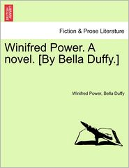 Winifred Power. A novel. [By Bella Duffy.] - Winifred Power, Bella Duffy