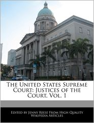 The United States Supreme Court: Justices of the Court, Vol. 1 - Jenny Reese