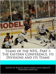 Teams of the NHL, Part I: The Eastern Conference, its Divisions and its Teams - Kaelyn Smith