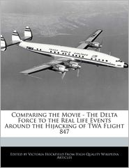 Comparing the Movie - The Delta Force to the Real Life Events Around the Hijacking of TWA Flight 847 - Victoria Hockfield
