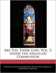 Are You There God, Vol. 3: Inside the Anglican Communion - Dana Rasmussen