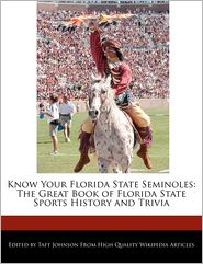 Know Your Florida State Seminoles: The Great Book of Florida State Sports History and Trivia