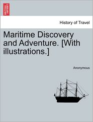 Maritime Discovery and Adventure. [With Illustrations.]