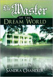 The Master of the Dream World - Sandra Chandler