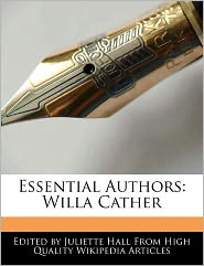 Essential Authors: Willa Cather - Juliette Hall
