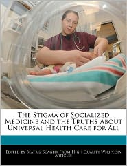 The Stigma of Socialized Medicine and the Truths About Universal Health Care for All - Beatriz Scaglia