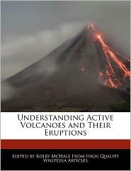 Understanding Active Volcanoes and Their Eruptions - Kolby McHale