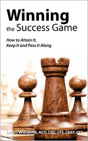 Winning the Success Game: How to Attain It, Keep It and Pass It Along - Lenox Avenue Publishing (Editor)