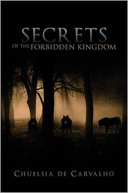 Secrets Of The Forbidden Kingdom - Chuelsia De Carvalho