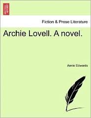 Archie Lovell. A Novel. - Annie Edwards