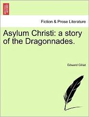 Asylum Christi - Edward Gilliat