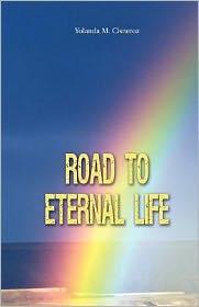 Road To Eternal Life - Yolanda M. Cisneroz