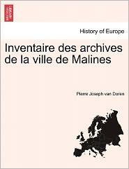 Inventaire Des Archives De La Ville De Malines - Pierre Joseph Van Doren